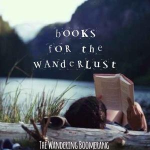BOOKS FOR THE WANDERLUST